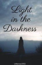 Light in the Darkness by littlerose1932