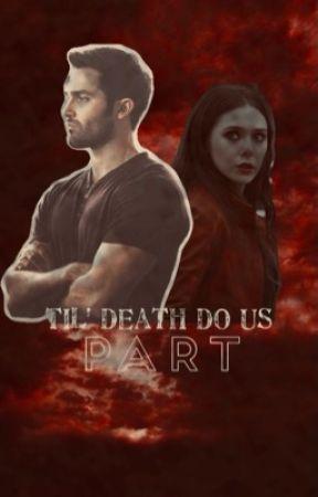til death do us part    d.h fanfic by cumingforyou