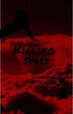 Killing spree..(rewrite)  by FloofyTelaTubby