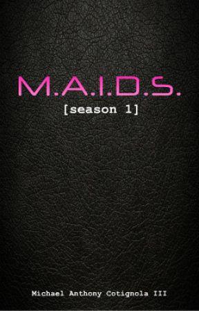 M.A.I.D.S. [season 1] by MACThree