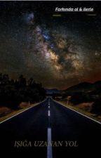 Işığa uzanan yol by noIDmen