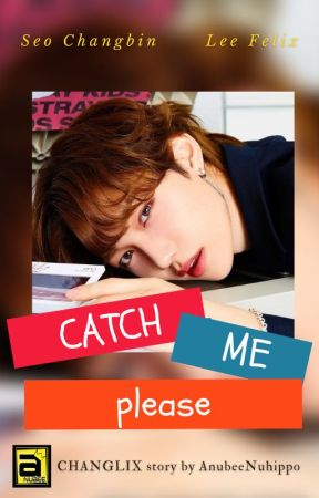 CHANGLIX - Catch Me Please by anubeenuhippo