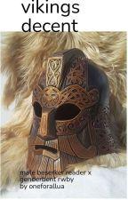 vikings decent (male faunus berserker x rwby ganderbent harem) by OneforallUA