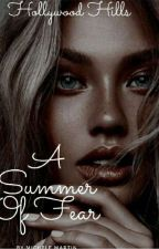 HollyWood Hills: The Summer Of Fear by MicheleCMartin23