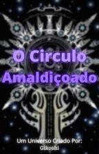 O Circulo Amaldiçoado by Mago_Do_Queijo