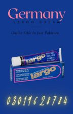 Largo Cream Before And After In Pakistan - 03019628784 by CODCenter