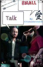 Small Talk (Oneshot!) by Kittymasterofall14