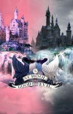 Alternate universe ( a school for good and evil fanfic) by doglover1958