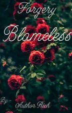 Forgery Blameless  by Author_Rich