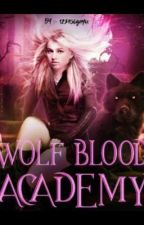 WOLF BLOOD ACADEMY •Ongoing• by 123456gayu