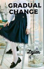 Gradual Change by Lajien