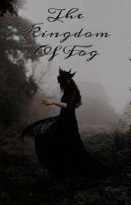 The Kingdom Of Fog   Bts ot7×female reader   by staerrynight29