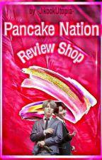 Pancake Nation - Review Shop || OPEN  by -JikookUtopia-
