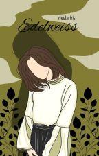 EDELWEISS oleh RiestaRiris