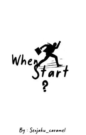 When start ?  by Senjaku_caramel