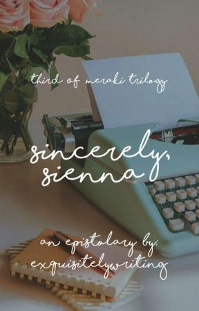 Sincerely, Sienna  by exquisitelywriting