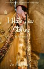 I Hate Luv Stories by _aurra_dwell_