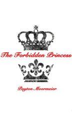 The Forbidden Princess//Payton Moormeier  by payton4eva