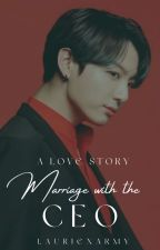 A Love Story- Marriage with the CEO.  KookYN by lauriexarmy