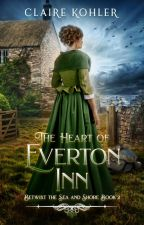 The Heart of Everton Inn Betwixt the Sea and Shore: Book 2 by JCKohler