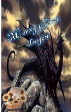 mi sexy y feroz dragón by TanyerliMendoza