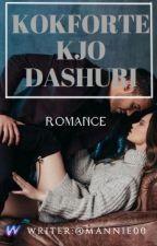 KOKFORTE KJO DASHURI  by shkrimtaredashurise_