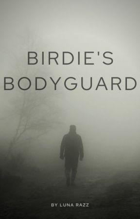 Birdie's Bodyguard -ON HOLD by Bism33