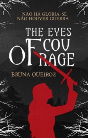 THE EYES OF COURAGE by brunaqrz