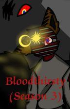 Bloodthirsty (Season 3) by TemTheBermuda