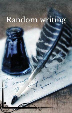 Random writing by cedricsghost