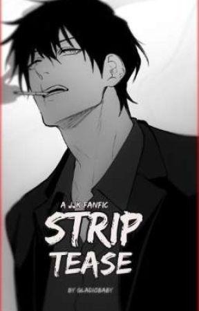 Strip Tease (Toji x Reader) by GladioBaby
