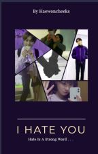 Yang Jungwon | Hate you to Love me by jungwonsbitch_