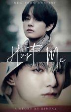 HURT ME    Taekook  by kimgeewya