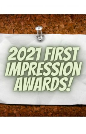 THE 2021 FIRST IMPRESSION AWARDS ©  by JourdanBinger