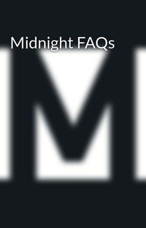 Midnight FAQs by MidnightByUllstein