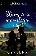 Lebak series #1: Stars in the moonless night  ni cyreenx