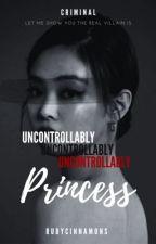 Uncontrollably Princess  oleh rubycinnamons