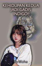 Kehidupan Kedua Jadi Gadis Indigo!! oleh WZha13