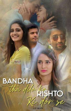 Bandha tha dilo ko Rishton ki dors se by rashika345