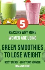 5 Reasons Why More Women Are Using Green Smoothies To Lose Weight, Look Younger by rosewhelr