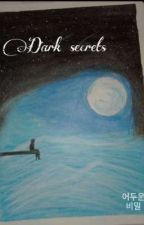 Dark secrets(어두운 비밀) by panda_world_04