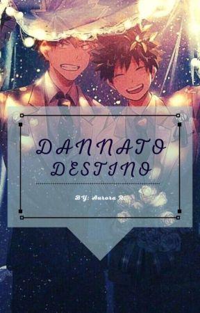 ~Dannato Destino~  {♥︎BakuDeku♥︎} by Cappellaia__Matta02