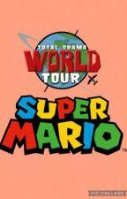 Total Drama Mario: World Tour by _TheBestBoy_