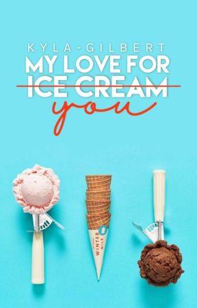 My love for ice cream  by Kyla-Gilbert