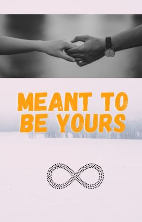 MEANT TO BE YOURS by prapti0809