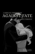 Against Fate - A Darklina FanFic by skyetorrance