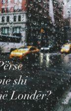 Përse bie shi në Londër? by madsadcherry
