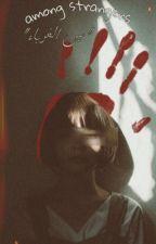 بين الغرباء|among strangers by heihde
