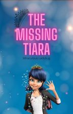 The Missing Tiara by Miracle_Lady19089