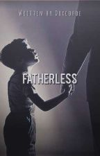Fatherless by Drxcohoe